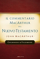 Il Commentario del N.T. John MacArthur - Colossesi e Filemone